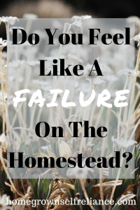 Do you feel like a failure on the homestead sometimes? Don't get discouraged, read these great tips on overcoming discouragement! #homesteading #farmlife #selfreliance