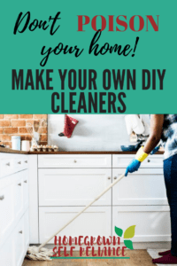 Are you poisoning your home? Learn how to make our own non-toxic DIY cleaners!