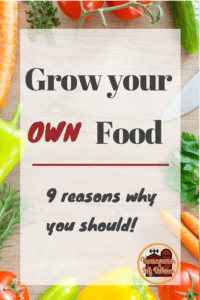 9 reasons why you should grow your own food! Eat healthier, and have more control in what you eat!
