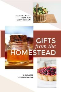 Gifts From The Homestead - a special blogger collaborative! Read this post, and be sure to check out the other posts from our blogger friends! Get great ideas for gifts you can make from your homestead! #diygifts #giftsfromthehomestead #giftgiving