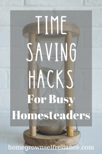 Do you want to have a homestead, but think you're already too busy? Here are some great time saving hacks, so you can be livin' that #farmlife! #homesteading #farmlife #selfreliance
