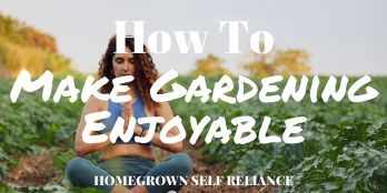 How to make gardening enjoyable