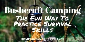 Bushcraft Camping - The fun way to practice survival skills