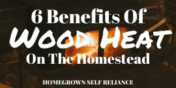 6 benefits of wood heat on the homestead