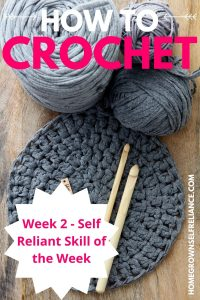 How to Crochet - Week 2 Self Reliant Skill of the Week. With blue-gray yarn and crochet hooks.