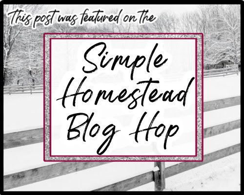 This post was featured on the Simple Homestead Blog Hop